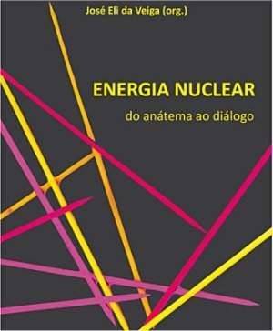 Energia nuclear no Brasil exige diálogo, diz pesquisador
